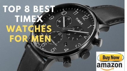 Top 8 Best Timex Watches For Men